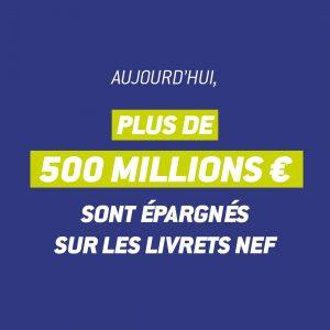 Aujourd hui plus de 500 millions d'euros sont epargnes sur les livrets Nef